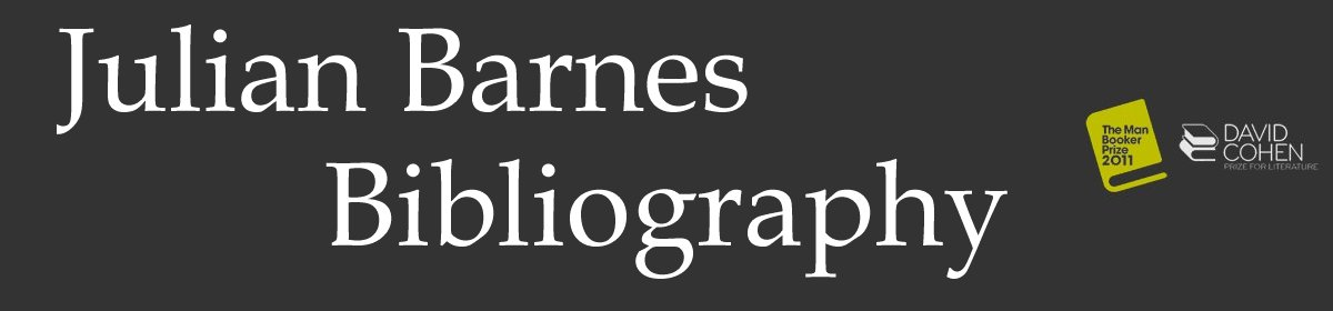 Julian Barnes Bibliography