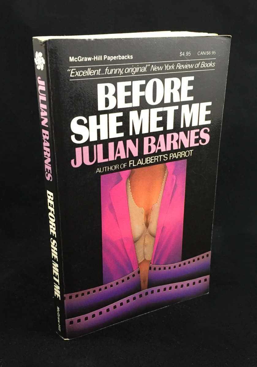 Before She Met Me Mcgraw Hill 1986 Julian Barnes Bibliography Novel With Notes About This Edition Barness Second Literary Was Not Published In The Us Until Making Paperback First