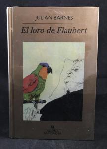 El loro de Flaubert (Anagrama, 2009): Front Cover with Cellophane