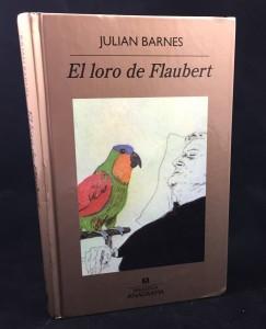 El loro de Flaubert (Anagrama, 2009): Front Cover