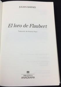 El loro de Flaubert (Anagrama, 2009): Title Page