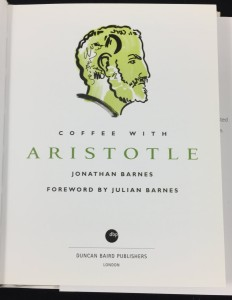 Coffee with Aristotle -- Introduction by Julian Barnes (Duncan Baird, 2008): Title Page