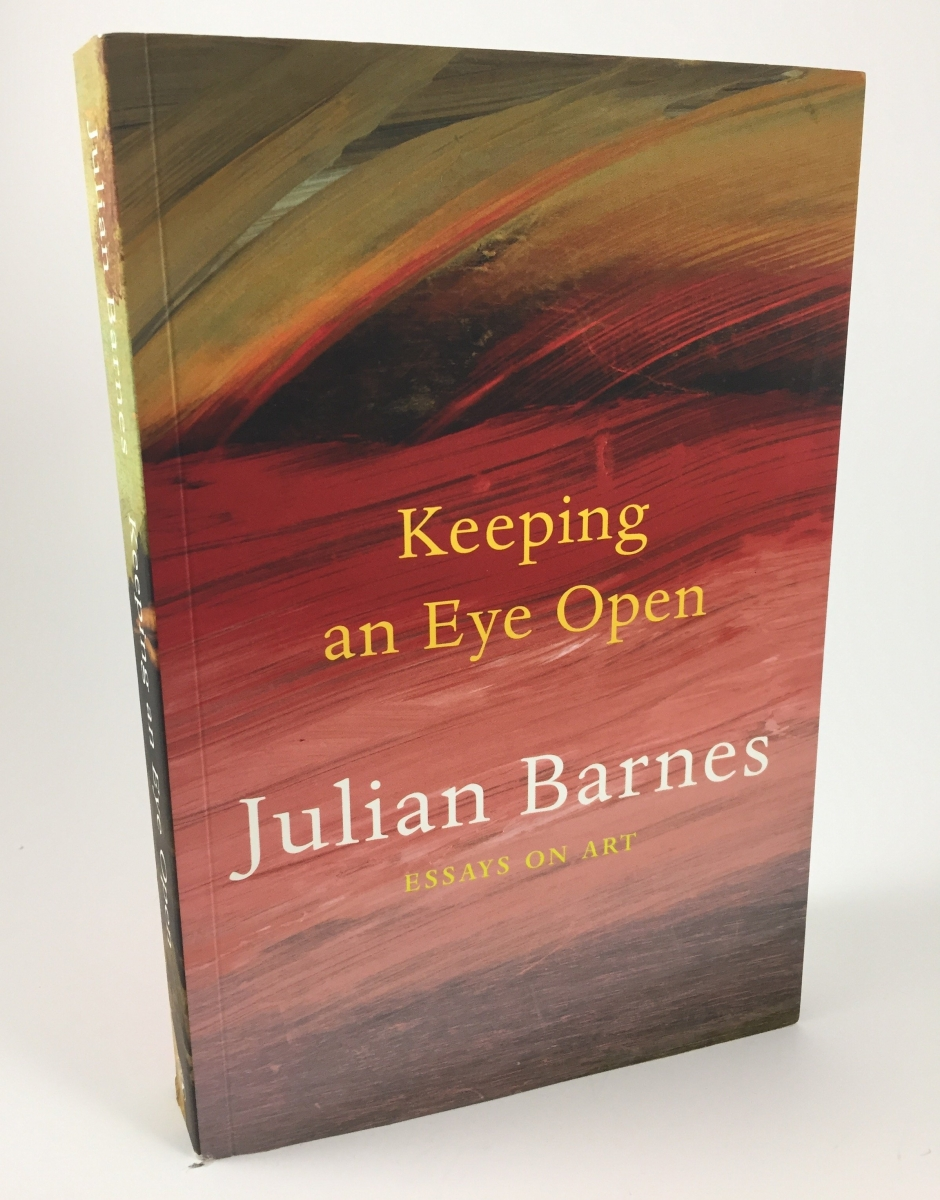 Notes on this edition jonathan cape published julian barnes s collection of art essays keeping an eye open in 2015 on the acknowledgements page