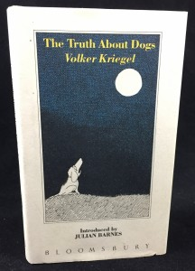 The Truth about Dogs by Volker Kriegel (Bloomsbury, 1988): Front Cover